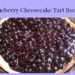 Blueberry Cheesecake Tart Recipe – Super Easy and Perfect for Dessert TONIGHT!