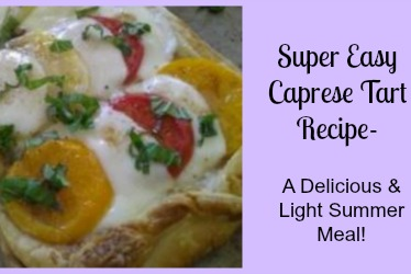 Super Easy Caprese Tart Recipe- A Delicious Light Summer Meal!