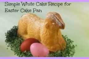 Simple White Cake Recipe for Easter Cake Pan 3