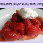 Raspberry Lemon Curd Tart Recipe- Sweet, Tart and Cool on a Warm Day!